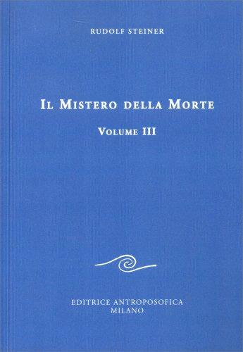Il Mistero della Morte - Vol. 3