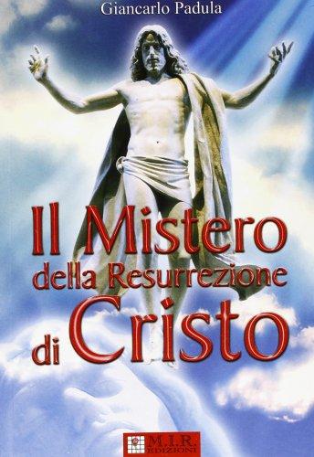 Il Mistero della Resurrezione di Cristo