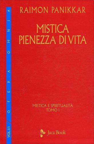 Mistica Pienezza di Vita - Vol. 1/1