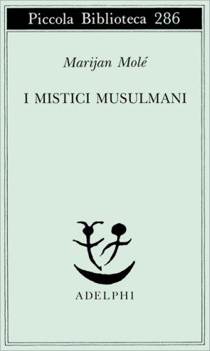 I Mistici Musulmani