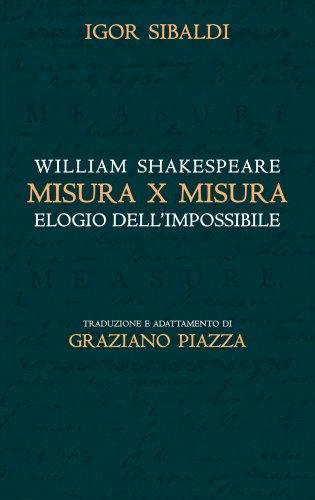 Misura x Misura - Elogio dell'Impossibile - William Shakespeare