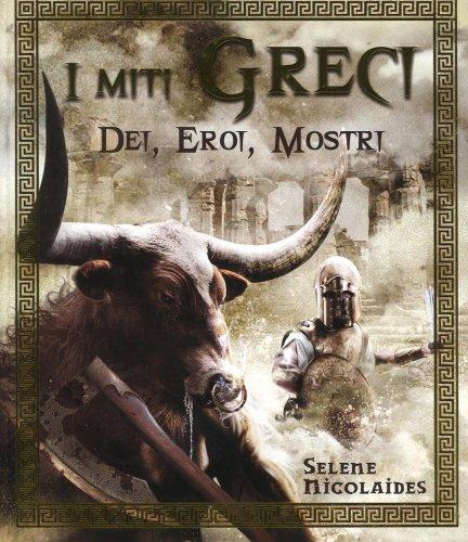 I Miti Greci - Dei, Eroi, Mostri