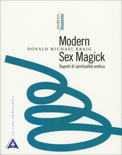 Modern Sex Magick - Segreti di Spiritualità Erotica