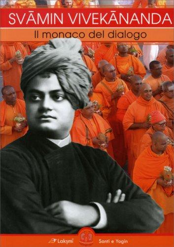 Svami Vivekananda - Il Monaco del Dialogo