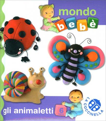 Gli Animaletti - Mondo Bebè
