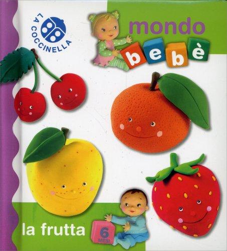 Mondo Bebè - La Frutta
