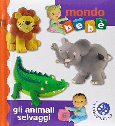 Mondo Bebè - Gli Animali Selvaggi