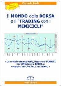 """Il Mondo della Borsa e il """"Trading con i Minicicli"""""""
