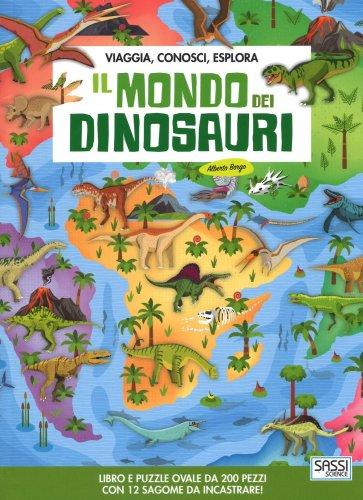 Il Mondo dei Dinosauri - Viaggia, Conosci, Esplora