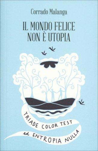 Il Mondo Felice Non È Utopia
