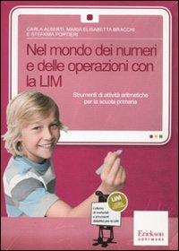 Nel Mondo dei Numeri e delle Operazioni con la LIM (Cofanetto Libro + CD-ROM)