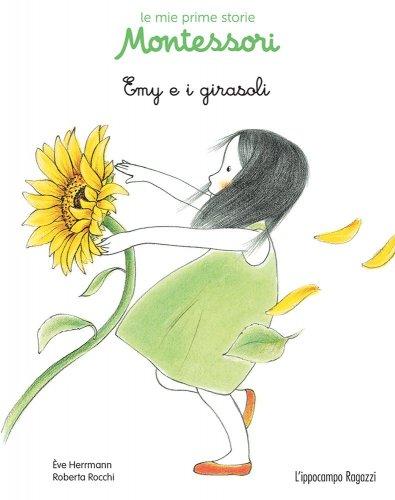 Le Mie Prime Storie Montessori - Emy e i Girasoli