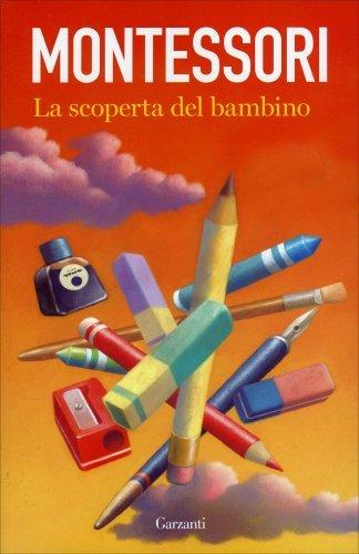 Montessori - La Scoperta Del Bambino