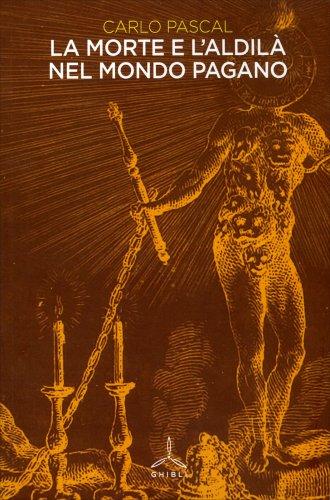 La Morte e l'Aldilà nel Mondo Pagano
