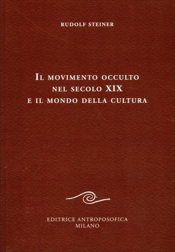 Il Movimento Occulto nel Secolo Diciannovesimo e il Mondo della Cultura