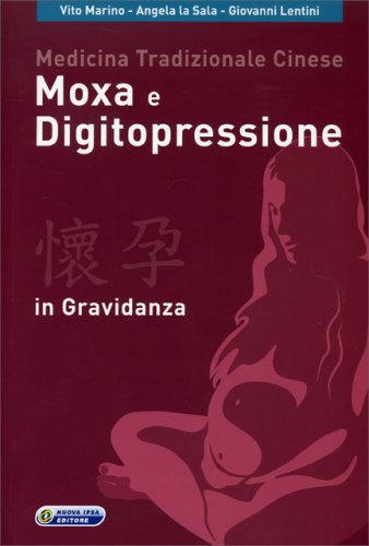 Medicina Tradizionale Cinese, Moxa e Digitopressione in gravidanza