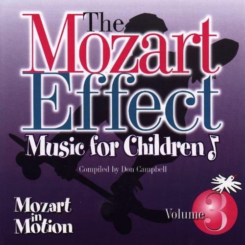 The Mozart Effect - Music for Children - Mozart in Motion