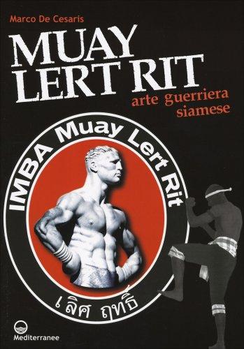 Muay Lert Rit - Arte Guerriera Siamese