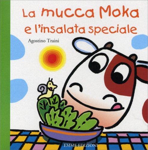 La Mucca Moka e l'Insalata Speciale