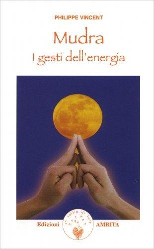 Mudra i Gesti dell'Energia