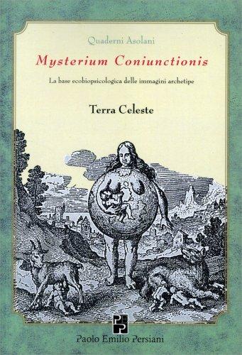 Mysterium Comiunctionis - Terra Celeste