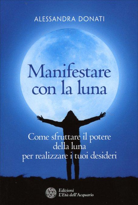 15072d583bdb Manifestare con la Luna - Alessandra Donati - Libro