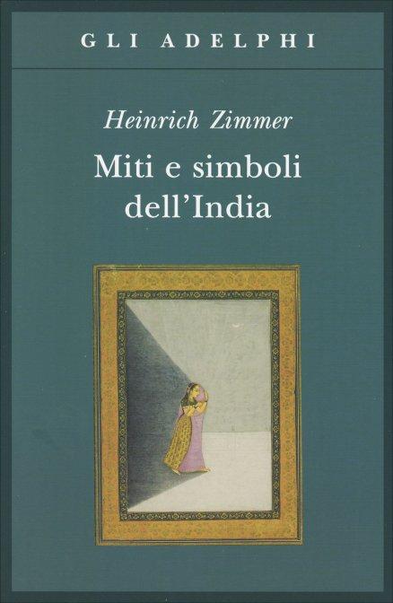 Miti e simboli dell'India di H. Zimmer