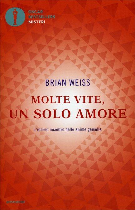 Molte vite un solo amore libro di brian weiss molte vite un solo amore fandeluxe Image collections