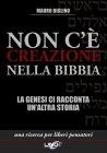 Non c'è Creazione nella Bibbia (eBook)