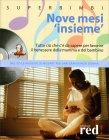 "Nove Mesi ""Insieme"" - Con CD Allegato"