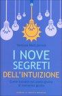 I Nove Segreti dell''Intuizione