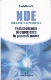 NDE NEAR-DEATH EXPERIENCE Testimonianze di esperienze in punto di morte di Paola Giovetti