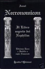 NECRONOMICON Il Libro segreto dei Nephilim di a cura di Azazel