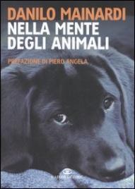 NELLA MENTE DEGLI ANIMALI di Danilo Mainardi