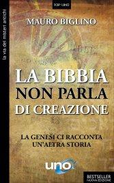 NON C'è CREAZIONE NELLA BIBBIA La Genesi ci racconta un'altra storia di Mauro Biglino