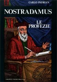 NOSTRADAMUS - LE PROFEZIE di Carlo Patrian