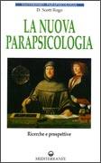 LA NUOVA PSICOLOGIA Ricerche e prospettive di D. Scott Rogo