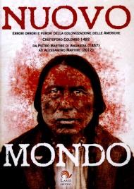 NUOVO MONDO Errori, orrori e furori della colonizzazione delle Americhe di Alessandro Martire