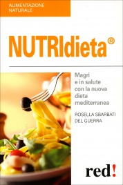 NUTRIDIETA Magri e in salute con la nuova dieta mediterranea di Rosella Sbarbati Del Guerra