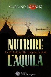 NUTRIRE L'AQUILA La Via Lakota alla conoscenza di sé di Mariano Romano