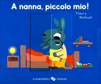 A Nanna, Piccolo Mio!