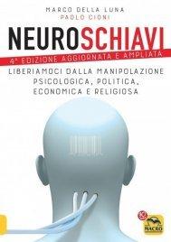 Neuroschiavi - 4a Edizione Aggiornata e Ampliata (eBook)
