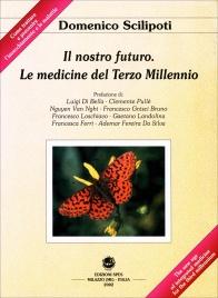 Il Nostro futuro - Le Medicine del Terzo Millennio