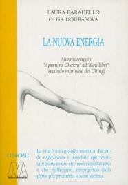 """La Nuova Energia - Automassaggio, """"Apertura Chakra"""" ed """"Equilibri"""" (Secondo Manuale dei Ching) - Con DVD"""
