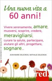 Una Nuova Vita a 60 Anni!
