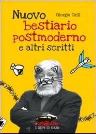 Nuovo Bestiario Postmoderno e Altri Scritti