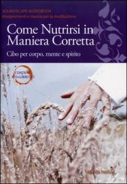 Come Nutrirsi In Maniera Corretta (AudioLibro)