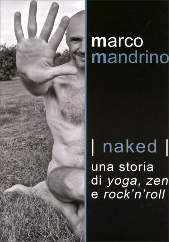 Naked - Una Storia di Yoga, Zen e Rock 'n' roll