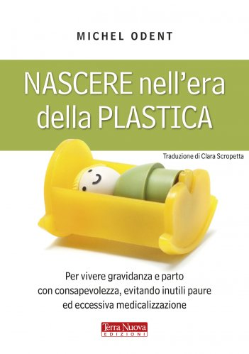 Nascere nell'Era della Plastica (eBook)