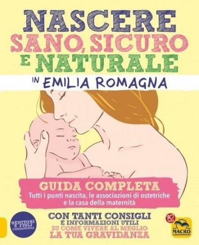 Nascere Sano, Sicuro e Naturale in Emilia Romagna (eBook)